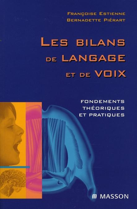 Les Bilans De Langage Et De Voix ; Fondements Theoriques Et Pratiques