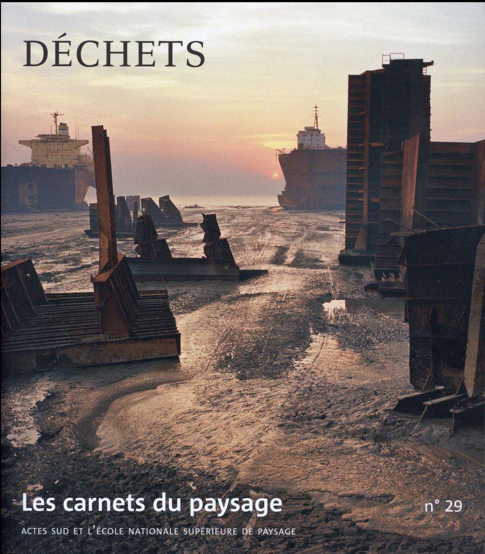 LES CARNETS DU PAYSAGE 29 : DECHETS