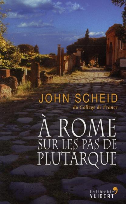 A ROME,  SUR LES PAS DE PLUTARQUE