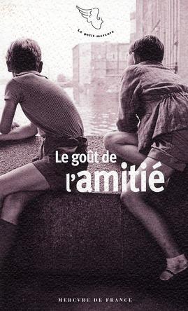 LE GOUT DE L'AMITIE