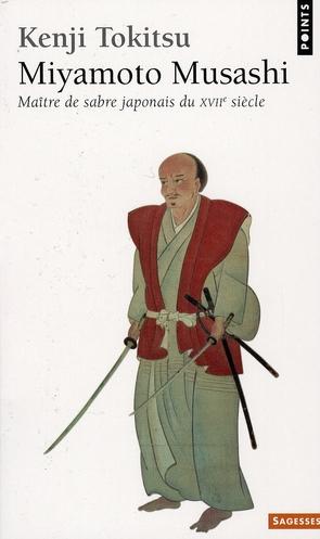 MIYAMOTO MUSASHI : MAITRE DE SABRE JAPONAIS DU XVIIE SIECLE