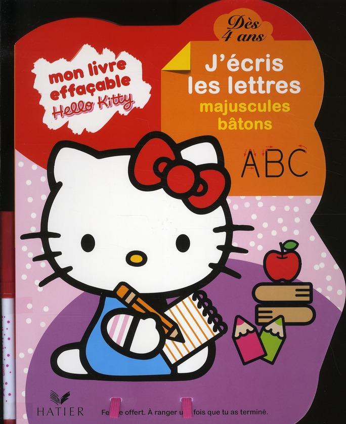 Hello Kitty ; Mon Livre Effacable ; J'Ecris Les Lettres Majuscules Batons