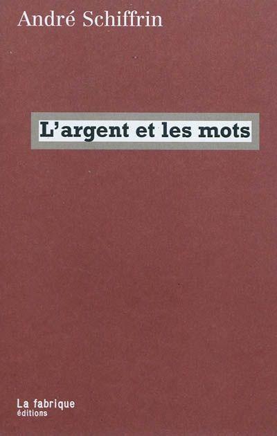 L'ARGENT ET LES MOTS