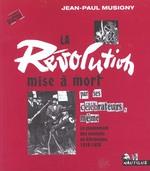 Couverture de La Revolution Mise A Mort Par Ses Celebrateurs, Meme