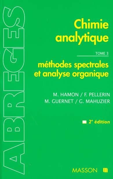 Chimie Analytique T.3 Methodes Spectrales Et Analyse Organique