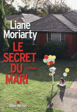 Le secret du mari : roman / Liane Moriarty | Moriarty, Liane