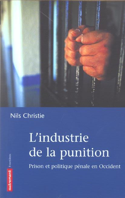 L'INDUSTRIE DE LA PUNITION, PRISON ET POLITIQUE PENALE EN OCCIDENT