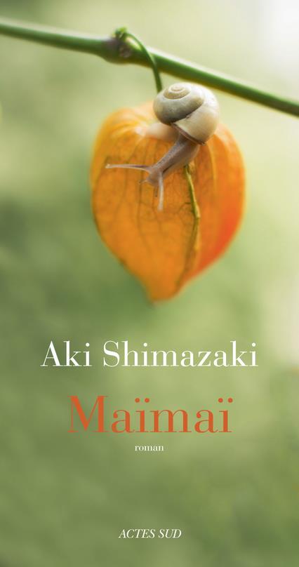 Maïmaï | Shimazaki, Aki. Auteur