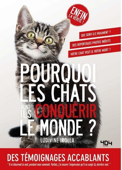Pourquoi les chats vont-ils conquérir le monde?