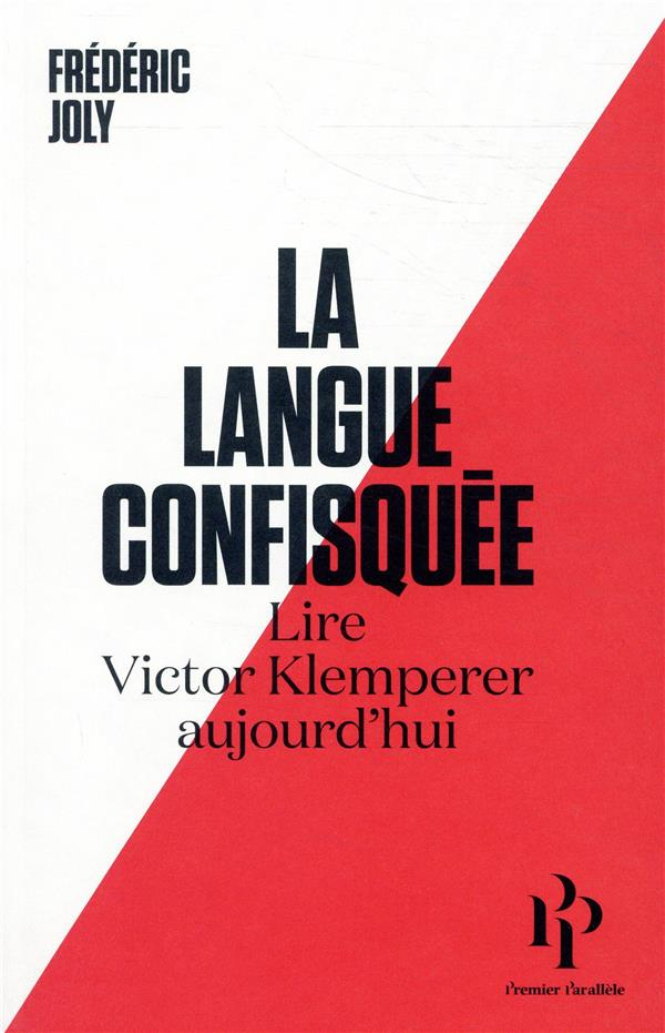 LA LANGUE CONFISQUEE : LIRE VICTOR KLEMPERER AUJOURD'HUI
