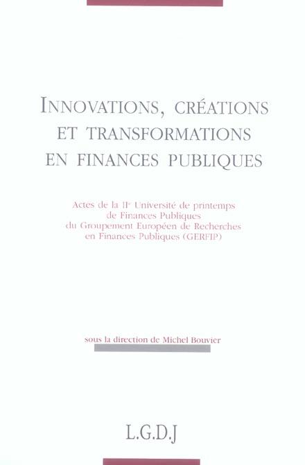 Innovations, Creations Et Transformations En Finances Publiques