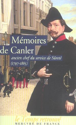 MEMOIRESDE CANLER, ANCIEN CHEF DU SERVICE DE SURETE (1797-1865)