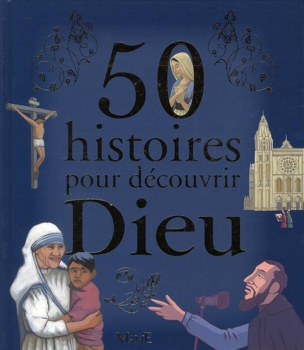 50 Histoires Pour Decouvrir Dieu