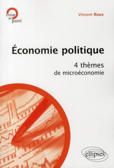 Economie Politique ; 4 Themes De Microeconomie