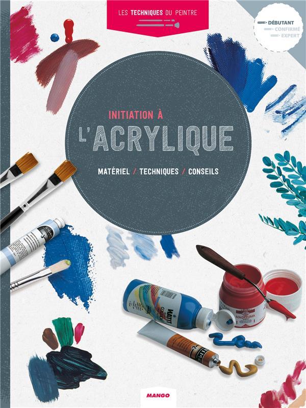 Initiation à l'acrylique : matériel, techniques, conseils | Parramon. Auteur