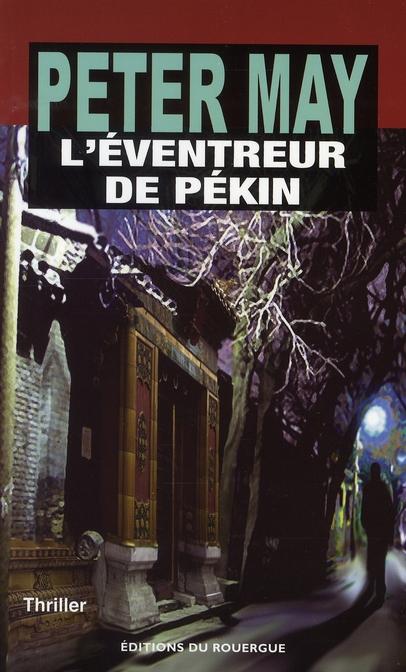 L' éventreur de Pékin : roman / Peter May | May, Peter (1951-....)