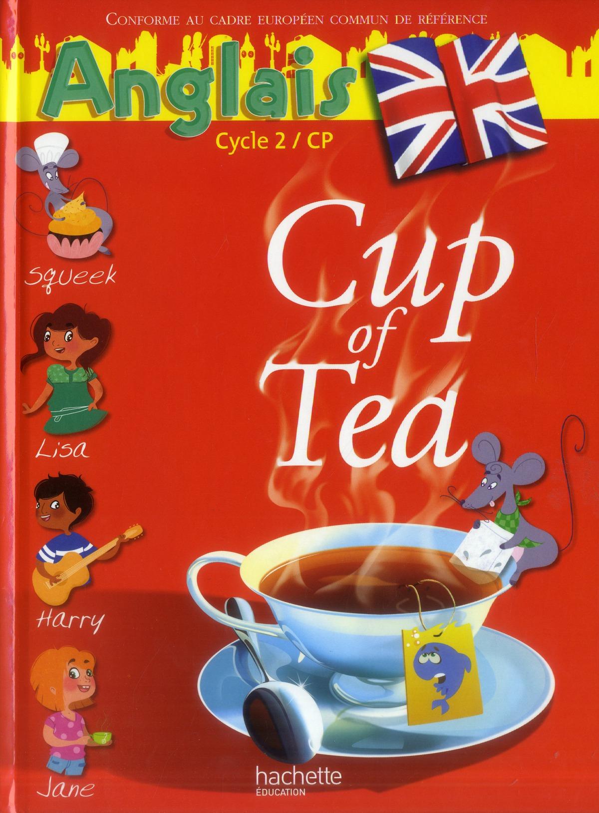 Cup Of Tea; Anglais ; Cp ; Cycle 2 ; Livre De L'Eleve (Edition 2013)