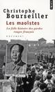 LES MAOISTES, LA FOLLE HISTOIRE DES GARDES ROUGES FRANCAIS