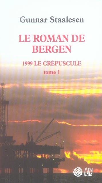 LE ROMAN DE BERGEN : LE CREPUSCULE T1