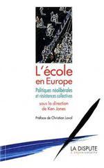 Couverture de École en Europe ; politique néolibérale et résistances collectives