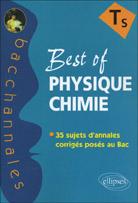 Bacchannales S; Best Of Physique-Chimie ; 35 Sujets D'Annales Corriges Poses Au Bac