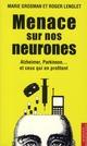 MENACE SUR NOS NEURONES : ALZHEIMER,PARKINSON...ET CEUX QUI EN PROFITENT