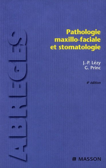 Pathologie Maxillo-Faciale Et Stomatologie (4e Edition)
