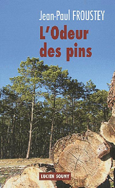 Odeur des pins (L') | Froustey, Jean-Paul. Auteur