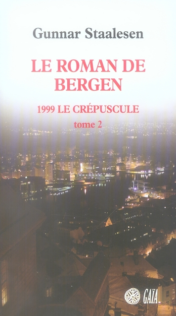 LE ROMAN DE BERGEN : LE CREPUSCULE T2