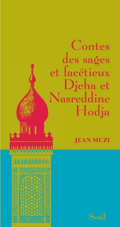 Contes Des Sages Et Facetieux Djeha Et Nasreddine Hodja