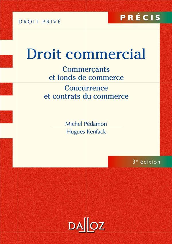 Droit Commercial ; Commercants Et Entreprises Commerciales ; Concurrence Et Contrats Du Commerce (3e Edition)