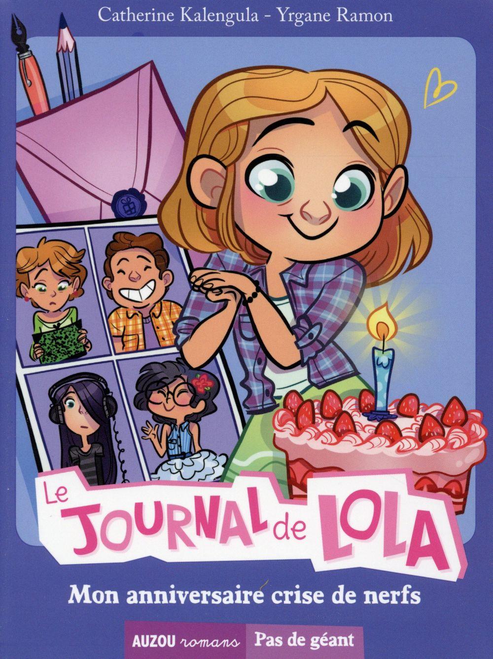 Le Journal De Lola T.2 ; Mon Anniversaire Crise De Nerfs