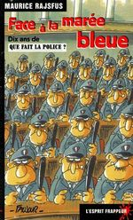 Couverture de Face à la marée bleue : dix ans de que fait la police ?