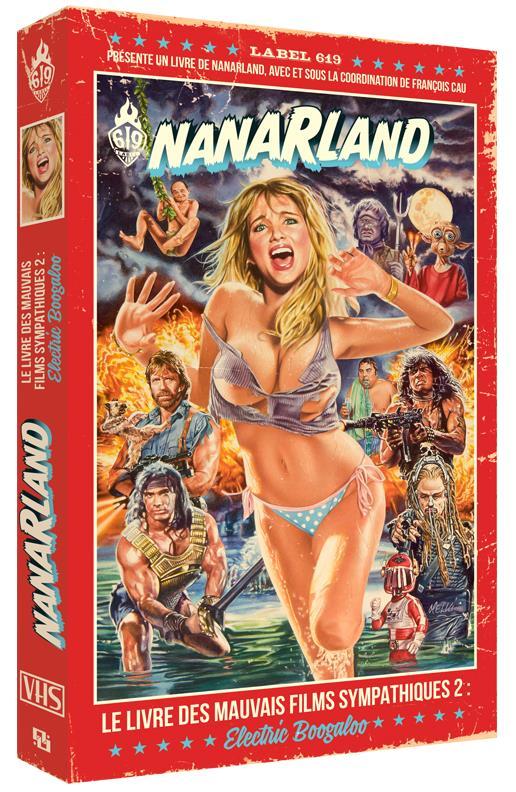 Nanarland ; le livre des mauvais films sympathiques t.2