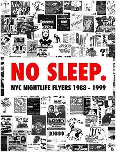 No sleep : nyc nightlife flyers 1988-1999 /anglais