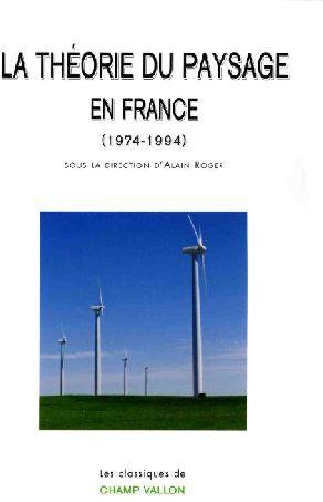 LA THEORIE DU PAYSAGE EN FRANCE (1974-1994)