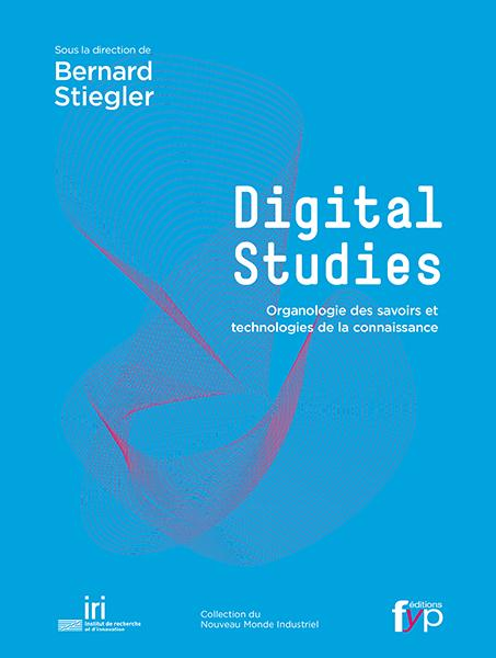 Digital studies ; organologie des savoirs et technologies de la connaissance
