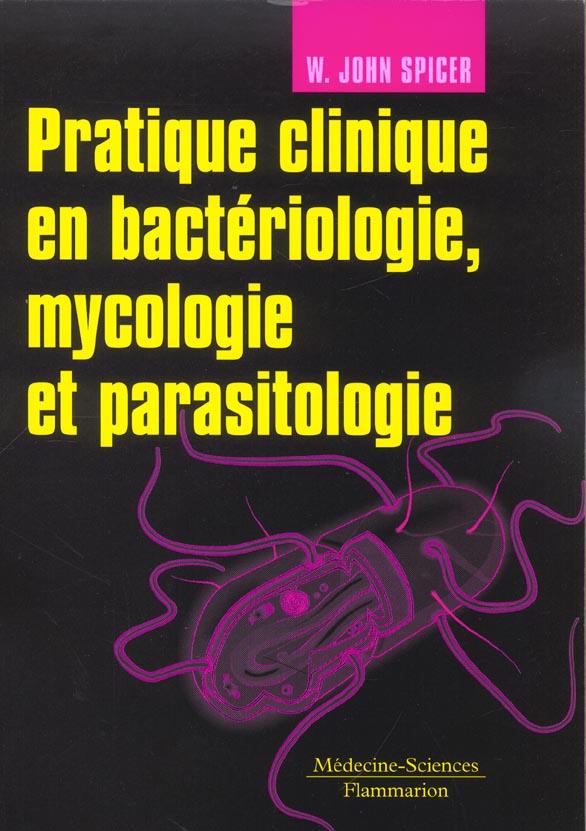 Pratique Clinique En Bacteriologie, Mycologie Et Parasitologie