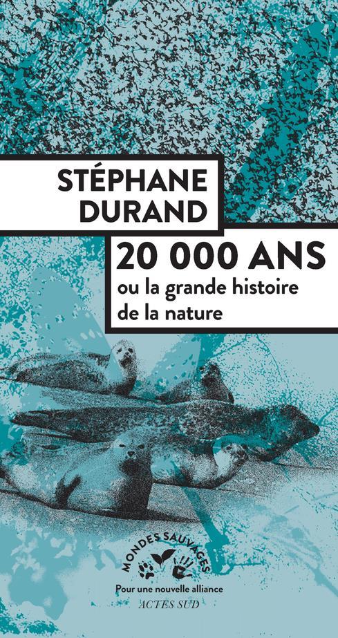 20 000 ANS OU LA GRANDE HISTOIRE DE LA NATURE