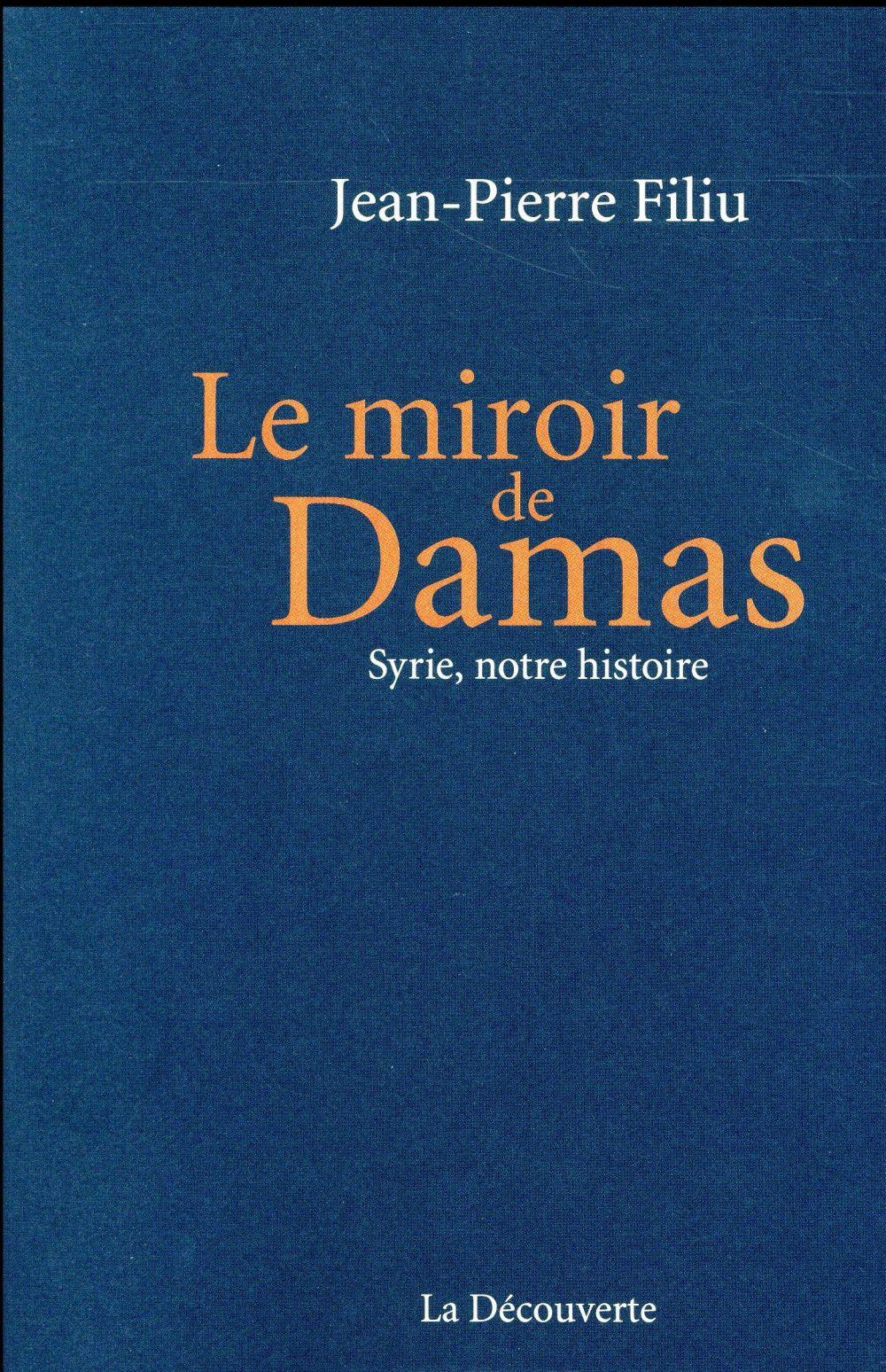 LE MIROIR DE DAMAS : SYRIE, NOTRE HISTOIRE