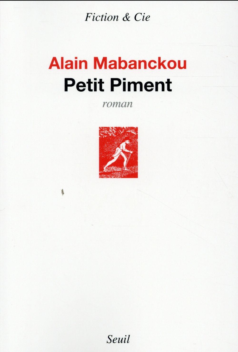 Petit piment / Alain Mabanckou | Mabanckou, Alain (1966-....)