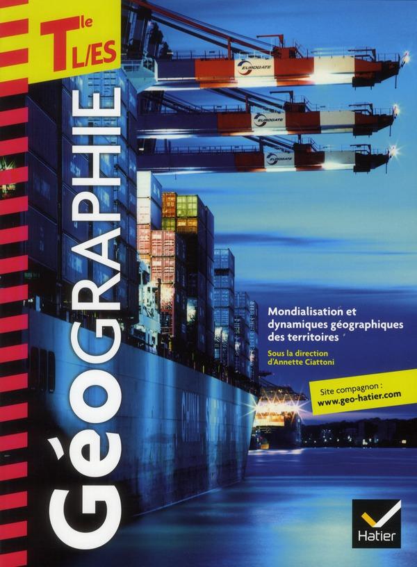 Geographie ; Terminales L/Es ; Livre De L'Eleve (Edition 2012)