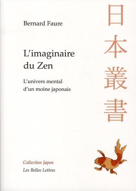 L'IMAGINAIRE DU ZEN : L'UNIVERS MENTAL D'UN MOINE JAPONAIS