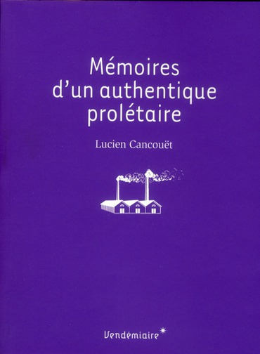 MEMOIRES D'UN AUTHENTIQUE PROLETAIRE