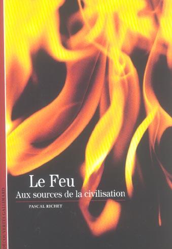 Le Feu (Aux Sources De La Civilisation)