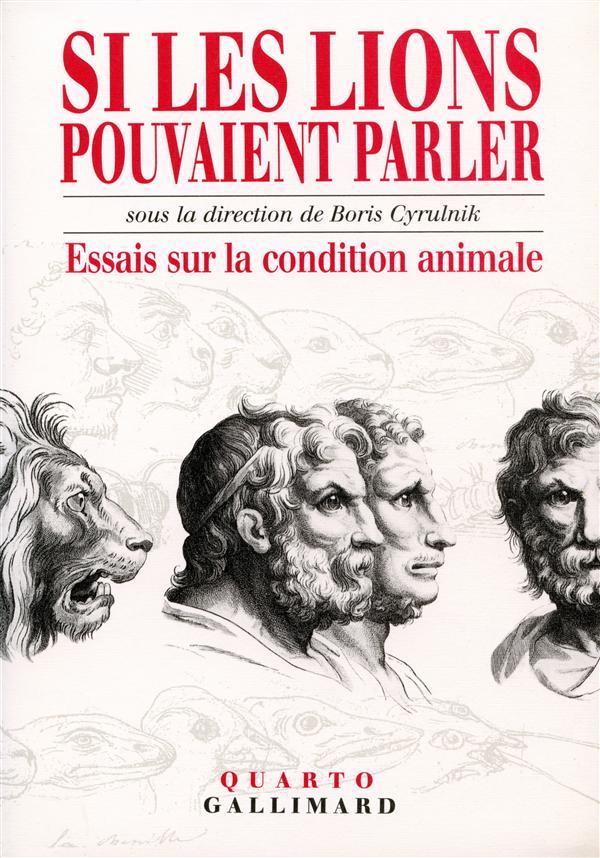 SI LES LIONS POUVAIENT PARLER : ESSAIS SUR LA CONDITION ANIMALE
