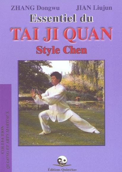 Essentiel Du Tai Ji Quan Style Chen