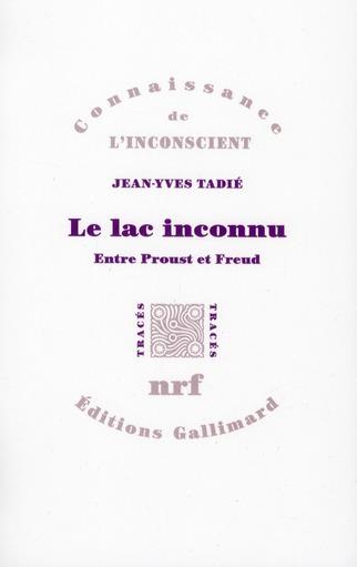 LE LAC INCONNU : ENTRE PROUST ET FREUD