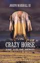CRAZY HORSE, UNE VIE DE HEROS