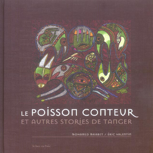 Le Poisson Conteur ; Et Autres Stories De Tanger